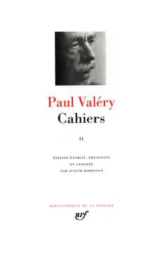 Paul Valéry : Cahiers, tome II