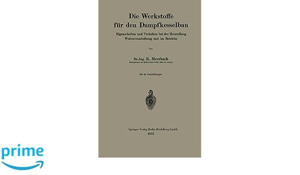 Die Werkstoffe für den Dampfkesselbau: Amazon.de: Kurt Meerbach: Bücher