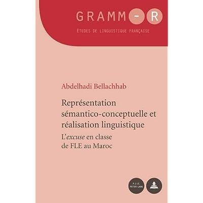 Représentation sémantico-conceptuelle et réalisation linguistique: L'excuse en classe de fle au Maroc