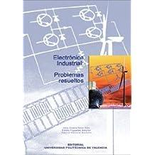 Electrónica Industrial: Problemas Resueltos (Académica)