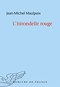 L'hirondelle rouge par Jean-Michel Maulpoix