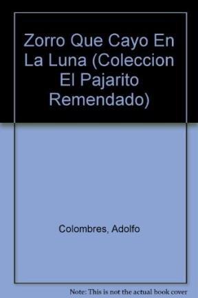 El Zorro Que Cayo En LA Luna par Adolfo Colombres