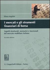 I mercati e gli strumenti finanziari di borsa. Aspetti strutturali, normativi e funzionali del mercato mobiliare italiano