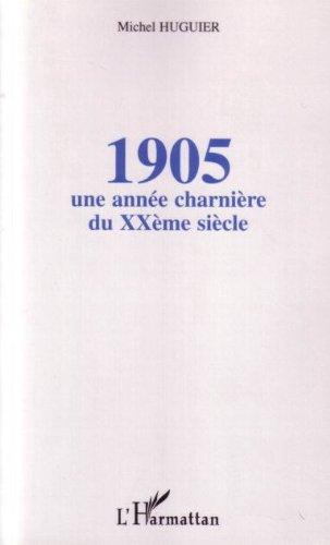 1905 : Une année charnière du XXème siècle
