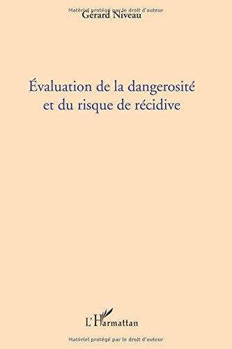 Evaluation de la Dangerosite et du Risque de Recidive par Gérard Niveau