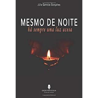 MESMO DE NOITE HÁ SEMPRE UMA LUZ ACESA