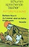 Auf einmal sind sie keine Kinder mehr: Novelle - Barbara Noack