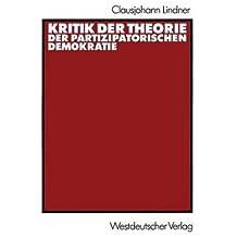 { [ KRITIK DER THEORIE DER PARTIZIPATORISCHEN DEMOKRATIE (1990) (GERMAN) ] } By Lindner, Clausjohann (Author) Jan-01-1990 [ Paperback ]