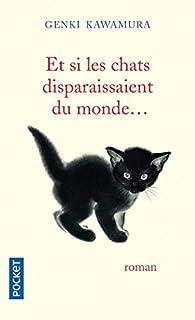 Et si les chats disparaissaient du monde... par Genki Kawamura