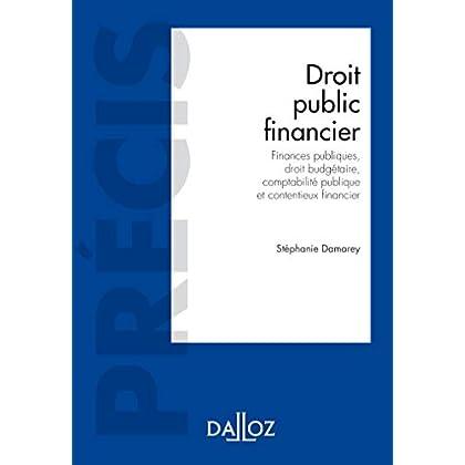 Droit public financier. Finances publiques, droit budgétaire, comptabilité publique et contentieux f: Finances publiques, droit budgétaire, comptabilité publique et contentieux financier