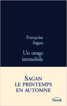 Un Orage Immobile - Un orage immobile de Françoise Sagan (