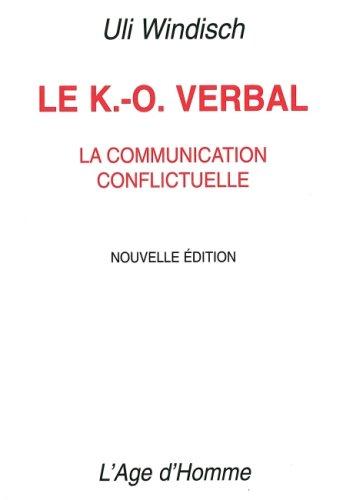 Le K-O verbal. : La communication conflictuelle