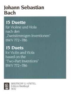 15 DUETTE NACH ZWEISTIMMIGE INVENTIONEN BWV 772-786 - arrangiert für Violine - Viola [Noten / Sheetmusic] Komponist: BACH JOHANN SEBASTIAN