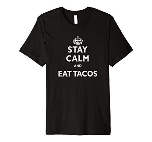 Stay Calm und Essen Tacos Funny Geschenk T-Shirt