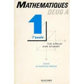 Mathématiques DEUG A, 1re année, cours et exercices résolus par Azoulay