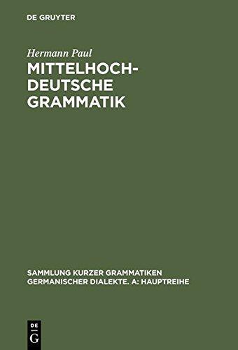 Mittelhochdeutsche Grammatik (Sammlung kurzer Grammatiken germanischer Dialekte. A: Hauptreihe, Band 2)