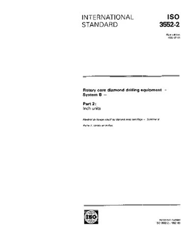 ISO 3552-2:1992, Rotary core diamond drilling equipment -- System B -- Part 2: Inch units