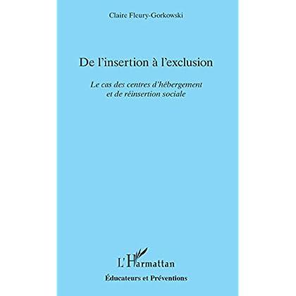 De l'insertion à l'exclusion: Le cas des centres d'hébergement et de réinsertion sociale (Éducateurs et Préventions)