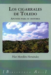 Los cigarrales de Toledo: Apuntes para su historia (Biblioteca Añil) por Pilar Morollón Hernández
