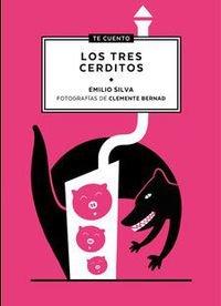Descargar Libro Te cuento...Los Tres Cerditos de Emilio Silva Barrera