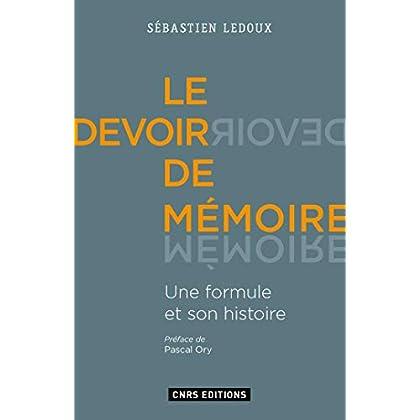Le Devoir de mémoire. Une formule et son histoire
