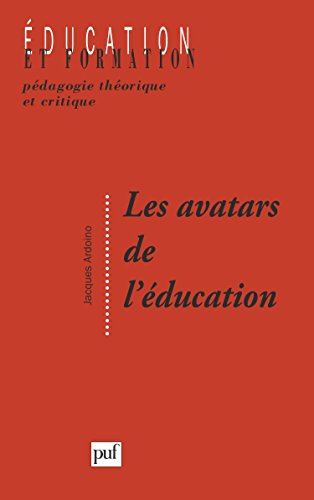 Les avatars de l'éducation : Problématiques et notions en devenir