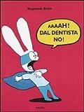 Scarica Libro Aaaah Dal dentista no (PDF,EPUB,MOBI) Online Italiano Gratis