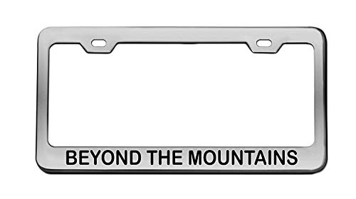 Beyond The Mountains Chrome License Plate Frame...