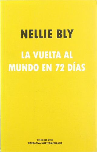 La Vuelta al Mundo en 72 Dias por Nellie Bly