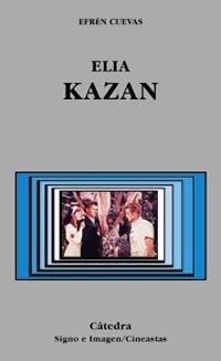 Descargar Libro Elia Kazan (Signo E Imagen - Signo E Imagen. Cineastas) de Efrén Cuevas