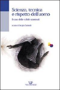 Scienza, tecnica e rispetto dell'uomo. Il caso delle cellule staminali (Università/Tratt. man./Bioetica e medic.)