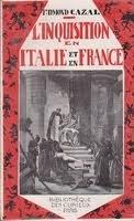 L'inquisition en Italie et en France de simon de montfort aux borgia par Cazal Edmond