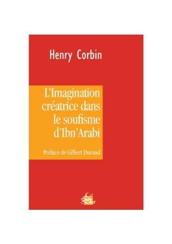 L'imagination créatrice dans le soufisme d'Ibn' Arabî de Henry Corbin (5 octobre 2006) Broché