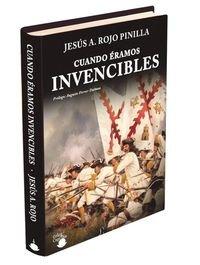 Cuando Éramos Invencibles por Jesús Ángel ROJO PINILLA