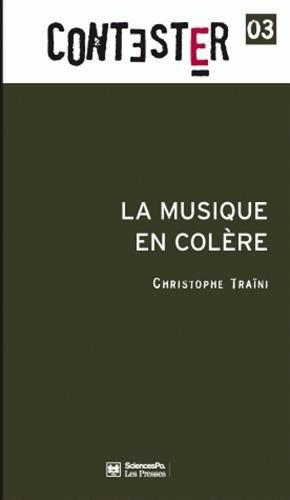 La musique en colère par Christophe Traïni