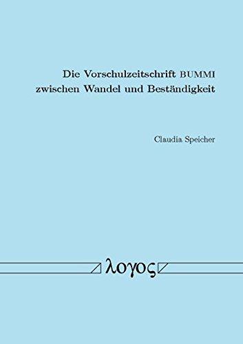 Die Vorschulzeitschrift BUMMI zwischen Wandel und Beständigkeit: Die Entwicklung der Vorschulzeitschrift BUMMI (1957-2009) und die Darstellung des ... die ostdeutsche Transformation (1985-1998)