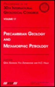 Precambrian Geology & Metamorphic Petrology: Proceedings of the 30th International Geological Congress Vsp-serie