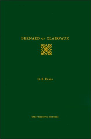 Bernard of Clairvaux (Great Medieval Thinkers) by G. R. Evans (2000-02-03)