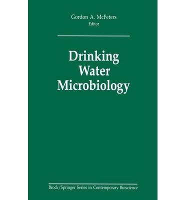 [(Drinking Water Microbiology: Progress and Recent Developments)] [Author: Gordon A. McFeters] published on (April, 1990)