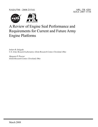 A Review of Engine Seal Performance and Requirements for Current and Future  Army Engine Platforms