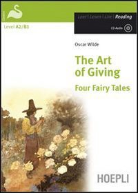 The art of giving. Four fairy tales. Con CD Audio