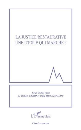 La justice restaurative une utopie qui marche ?
