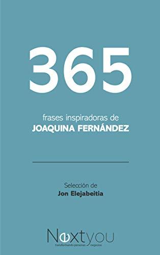 365 Frases Inspiradoras De Joaquina Fernández Selección De Jon Elejabeitia
