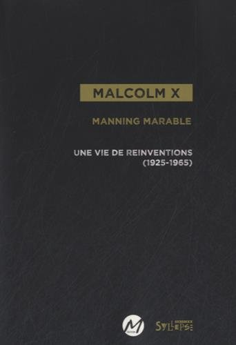 Malcolm X : Une vie de rinventions (1925-1965)