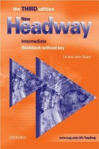 [New Headway English Course: Intermediate, Third Edition Workbook without Key] [By: Soars, Liz] [August, 2003]