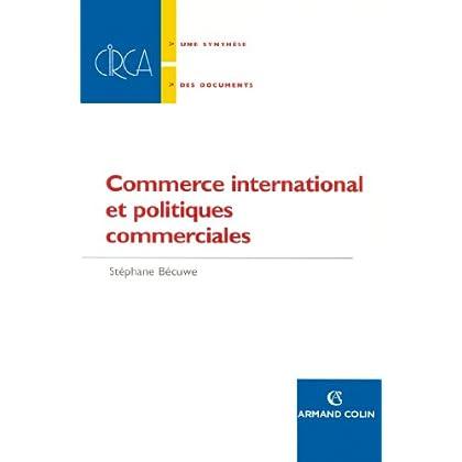 Commerce international et politiques commerciales (Hors Collection)