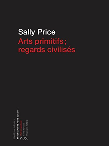Arts primitifs, regards civilisés (D'art en questions) par Sally Price