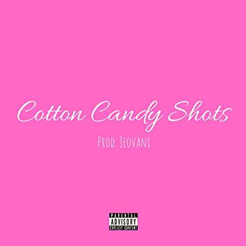 Cotton Candy Shots [Explicit]