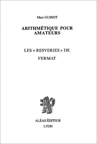 Arithmétique pour amateurs, livre 2 - Les resveries de Fermat