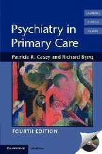 Psychiatry in Primary Care (Cambridge Clinical Guides) by Casey, Patricia R., Byng, Richard (2011) Paperback
